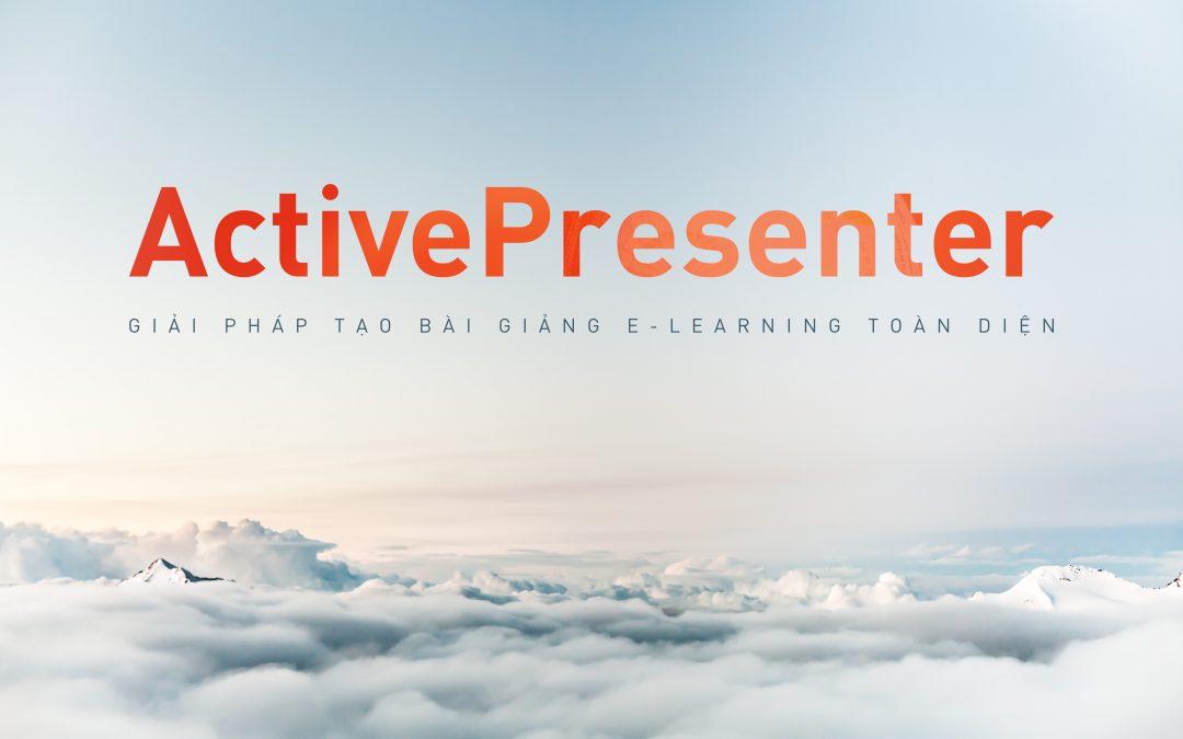 Tại Sao ActivePresenter Là Sự Lựa Chọn Hàng Đầu Cho Thiết Kế E-Learning