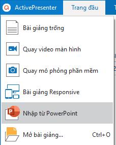 Chuyển đổi PowerPoint thành video, ActivePresenter, chọn Nhập từ PowerPoint